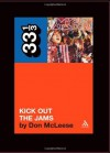 The MC5's Kick Out the Jams (33 1/3) - Don McLeese