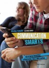 Communication Smarts: How to Express Yourself Best in Conversations, Texts, E-Mails, and More - Sandra Donovan
