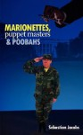 Marionettes, Puppet Masters and Poobahs - Sebastian Jacobs