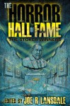 The Horror Hall of Fame: The Stoker Winners - Harlan Ellison, George R.R. Martin, Alan Rodgers, David B. Silva, David Morrell, Joe R. Lansdale, Robert Bloch, Thomas Ligotti, Nancy Holder, P.D. Cacek, Jack Cady, Elizabeth Massie, Jack Ketchum
