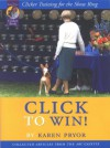 Click to Win: Clicker Training for the Show Ring (Collected Articles from the AKC Gazette) - Karen Pryor
