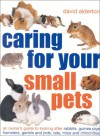 Caring for Your Small Pets - David Alderton
