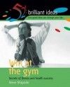 Win at the Gym: 52 Brilliant Ideas for Fitness and Health Success - Steve Shipside