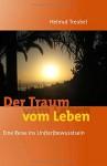 Der Traum vom Leben - Helmut Treubel