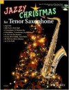 Jazzy Christmas for Tenor Sax - Dirko Juchem, Achim Brochhausen, Hal Leonard Publishing Company