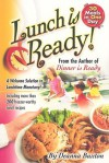 Lunch Is Ready!: A Welcome Solution to Lunchtime Monotony! - Deanna Buxton