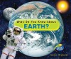 What Do You Know about Earth? - Carmen Bredeson