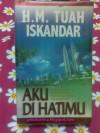 Aku Di Hatimu - H.M. Tuah Iskandar