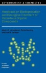 Handbook on Biodegradation and Biological Treatment of Hazardous Organic Compounds - Martin H. Van Agteren, Sytze Keuning, Dick B. Janssen