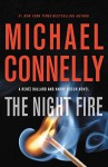 The Night Fire - Michael Connelly