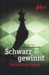 Schwarz gewinnt - Gefährliche Spiele - Wolfgang Kemmer