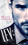Lev: a Shot Callers novel (Volume 1) - Belle Aurora, TJ Hamilton, Hot Tree Editing, LM Creations