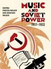 Music and Soviet Power, 1917-1932 - Marina Frolova-walker, Jonathan Walker