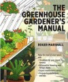 The Greenhouse Manual for Gardeners - Roger Marshall