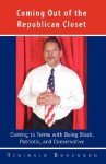 Coming Out of the Republican Closet - Coming to Terms with Being Black, Patriotic and Conservative - Reginald Bohannon, Trafford Publishing