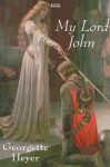 My Lord John - Georgette Heyer