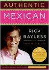 Authentic Mexican - Rick Bayless, Christopher Hirsheimer
