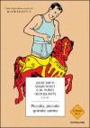 Piccolo, piccolo grande uomo - Zadie Smith, Heidi Julavits, Lydia Davis, A.M. Homes, Susan Minot, Sheila Heti, Francesca Maioli