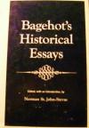 Bagehot's Historical Essays - Norman St. John-Stevas