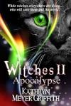 Witches II: Apocalypse - Kathryn Meyer Griffith