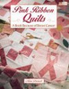 Pink Ribbon Quilts: A Book Because of Breast Cancer - Mimi Dietrich