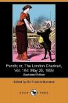Punch; Or, the London Charivari, Vol. 104: May 20, 1893 (Illustrated Edition) (Dodo Press) - Francis Cowley Burnand