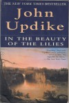 In the Beauty of the Lilies - John Updike