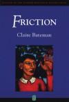 Friction - Claire Bateman