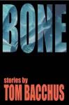 Bone: stories - Tom Bacchus