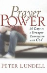 Prayer Power: 30 Days to a Stronger Connection with God - Peter Lundell