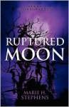 Ruptured Moon - Marie Stephens