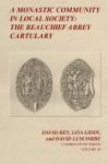 A Monastic Community in Local Society: The Beauchief Abbey Cartulary - David Hey, Lisa Liddy, David Luscombe