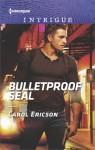 Bulletproof SEAL - Carol Ericson