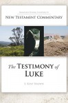 The Testimony of Luke - S. Kent Brown