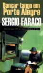 Dançar tango em Porto Alegre - Sérgio Faraco