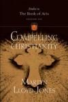 Compelling Christianity - D. Martyn Lloyd-Jones