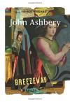 Breezeway: New Poems - John Ashbery