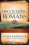 Discovering Romans: Spiritual Revival for the Soul - S. Lewis Johnson, Mike Abendroth