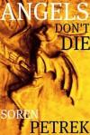 Angels Don't Die - Soren Paul Petrek