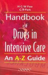 Handbook Of Drugs In Intensive Care: An A Z Guide - Henry G. W. Paw