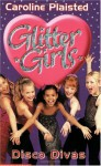 Glitter Girls: Disco Divas - Caroline Plaisted