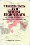 Terrorists And Social Democrats: The Russian Revolutionary Movement Under Alexander Iii - Norman M. Naimark