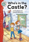 Who's in the Castle?: By Sue Graves. Illustrated by Gwyneth Williamson - Sue Graves