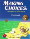 Making Choices: Student Workbook - Mindy Bingham