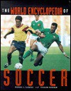 The World Encyclopedia Of Soccer - Michael L. Lablanc, Richard Henshaw