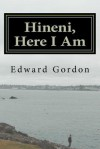 Hineni, Here I Am - Edward Gordon