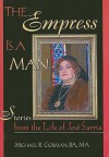 The Empress Is a Man: Stories from the Life of Jose Sarria (Haworth Gay & Lesbian Studies) (Haworth Gay & Lesbian Studies) - Michael Robert Gorman