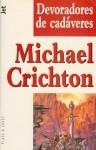 Devoradores de cadáveres - Michael Crichton