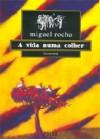 A Vida Numa Colher [Beterraba] - Miguel Rocha