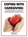 Coping with Caregiving: A Guide to Caring for Your Loved Ones Without Suffering from Caregiver Burnout (Health Matters) - Carolyn Stone, Annabelle Stevens